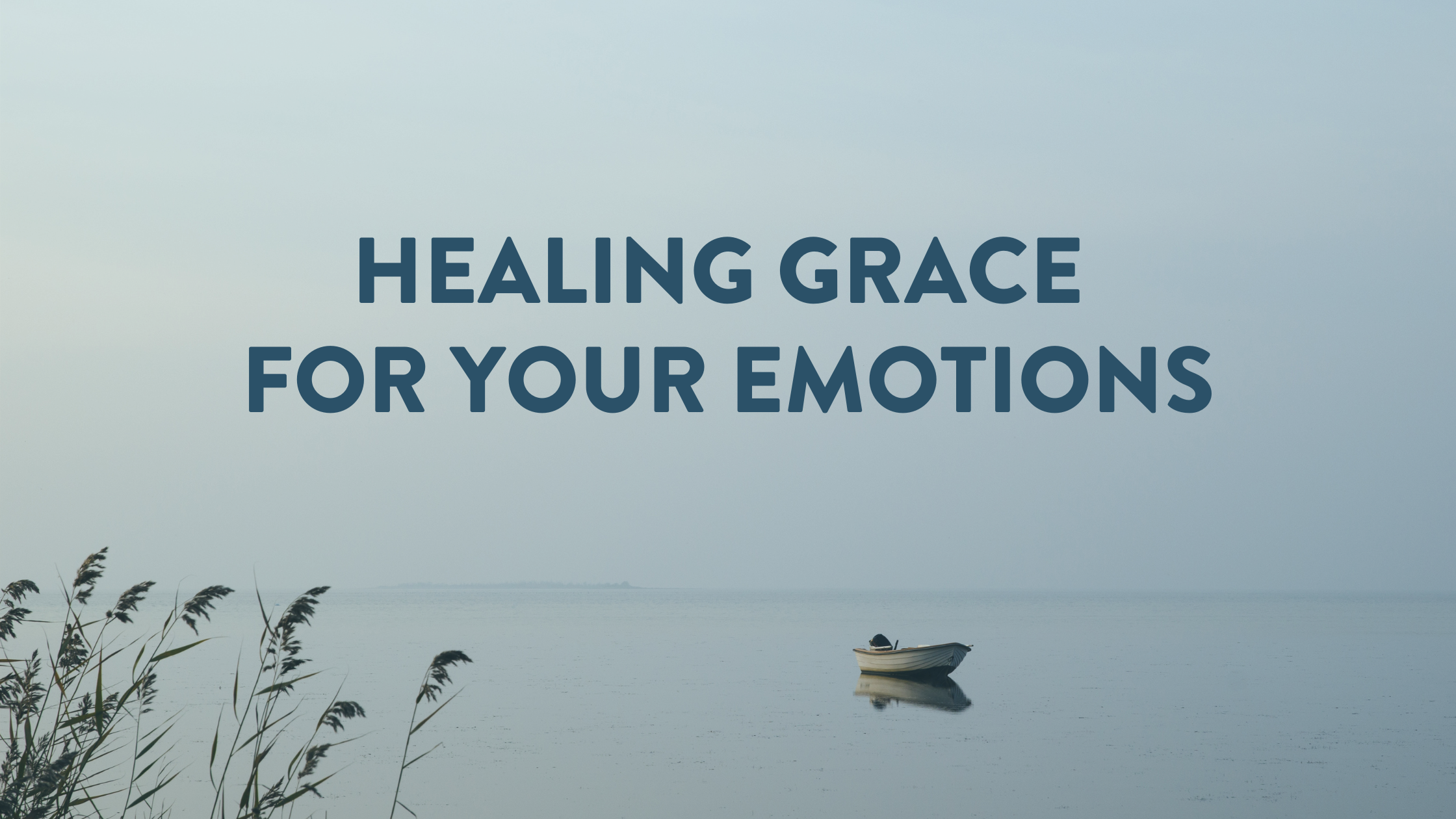 Healing Grace for Your Emotions